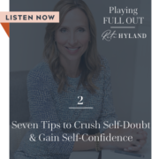 Blog Image - 7 Tips to Crush Self-Doubt and Gain Self-Confidence