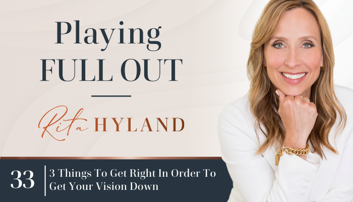 3 Things To Get Right In Order To Get Your Vision Down