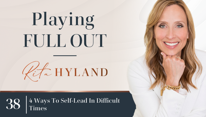 4 Ways to Self-Lead in Difficult Times
