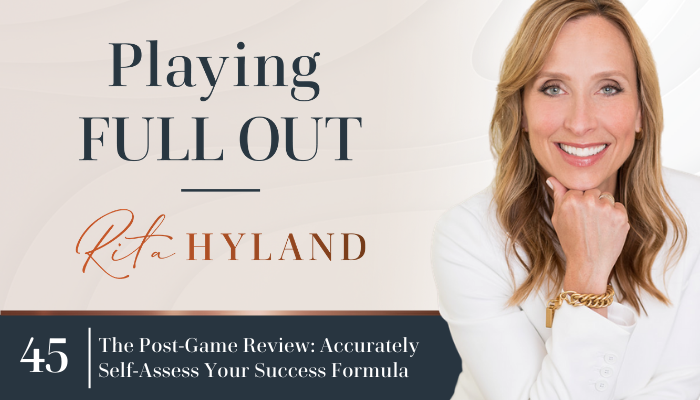 The Post-Game Review: Accurately Self-Assess Your Success Formula