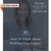 how-to-think-about-building-your-legacy
