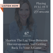 Shorten the Lag Time Between Discouragement and Getting Back to Your A-Game